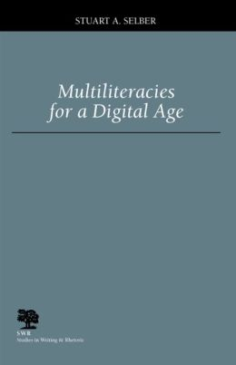 Multiliteracies for a Digital Age (Studies in Writing and Rhetoric)