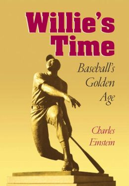 Willie's Time: Baseball's Golden Age