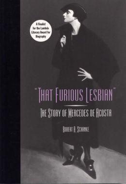 That Furious Lesbian: The Story of Mercedes de Acosta