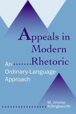 Appeals in Modern Rhetoric: An Ordinary-Language Approach