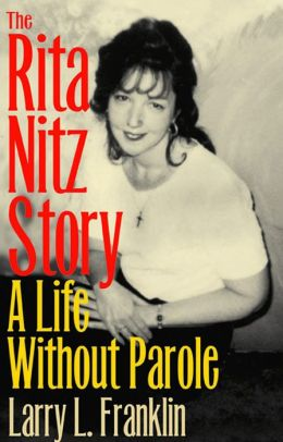 The Rita Nitz Story: A Life without Parole