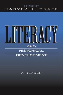 Literacy and Historical Development: A Reader