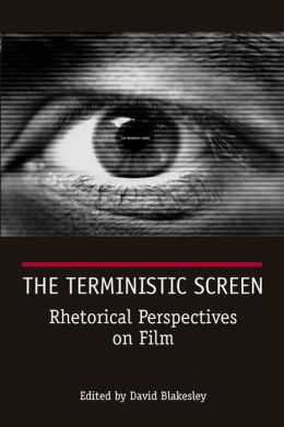 The Terministic Screen: Rhetorical Perspectives on Film