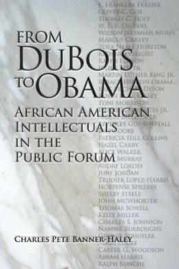 From Du Bois to Obama: African American Intellectuals in the Public Forum