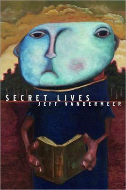 Strange Tales of Secret Lives