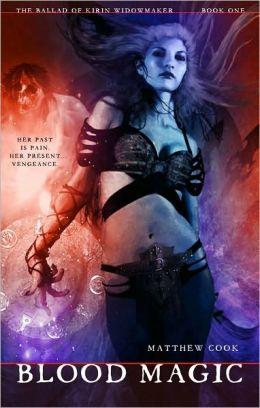 Blood Magic: Book One of the Ballad of Kirin Widowmaker