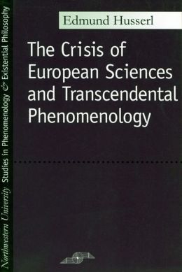 Crisis of European Sciences and Transcendental Phenomenology: An Introduction to Phenomenological Philosophy