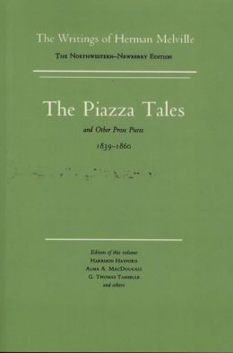 Piazza Tales and Other Prose Pieces, 1839-1860