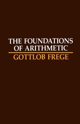 Foundations of Arithmetic: A Logico-Mathematical Enquiry into the Concept of Number