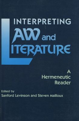 Interpreting Law and Literature: A Hermeneutic Reader