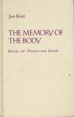 Memory of the Body: Essays on Theater and Death