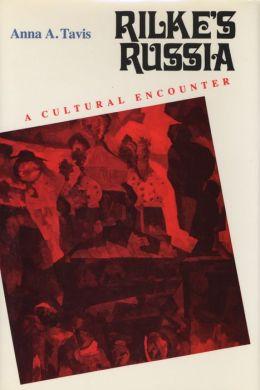 Rilke's Russia: A Cultural Encounter