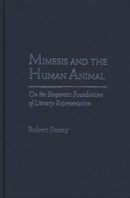 Mimesis and the Human Animal: On the Biogenetic Foundations of Literary Representation