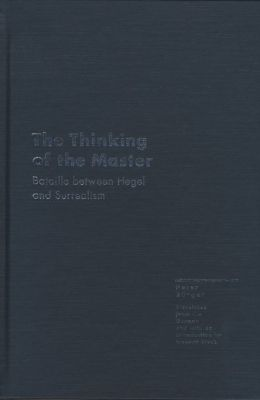 The Thinking of the Master: Bataille Between Hegel and Surrealism