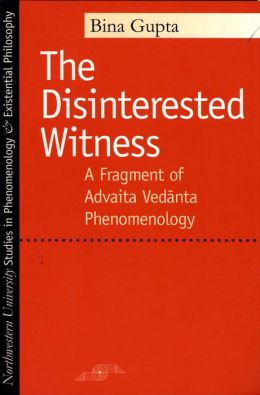 The Disinterested Witness: A Fragment of Advaita Vedanta Phenomenology