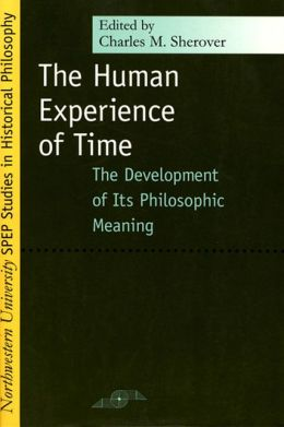 Human Experience of Time: The Development of Its Philosophic Meaning