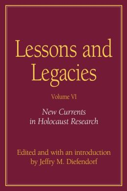 New Currents in Holocaust Research (Lesson and Legacies Series)
