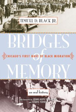 Bridges of Memory: Chicago's First Wave of Black Migration