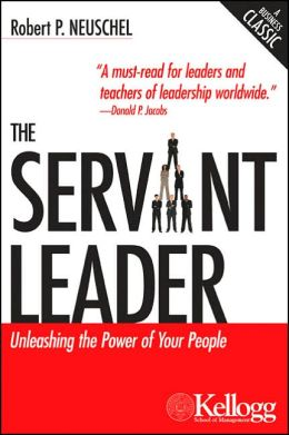 The Servant Leader: Unleashing the Power of Your People