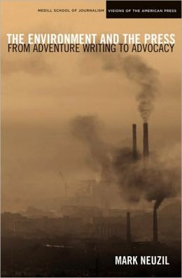 Environment and the Press: From Adventure Writing to Advocacy