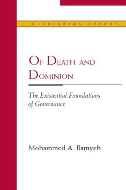 Of Death and Dominion: The Existential Foundations of Governance