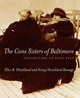 Cone Sisters of Baltimore: Collecting at Full Tilt