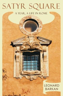 Satyr Square: A Year, a Life in Rome