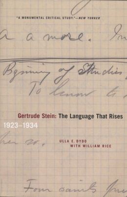 Gertrude Stein: The Language That Rises: 1923-1934