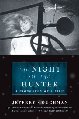 Night of the Hunter: A Biography of a Film