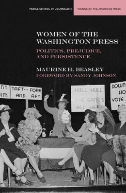Women of the Washington Press: Politics, Prejudice, and Persistence