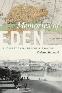 Memories of Eden: A Journey Through Jewish Baghdad