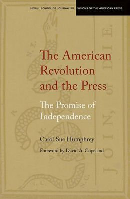 The American Revolution and the Press: The Promise of Independence
