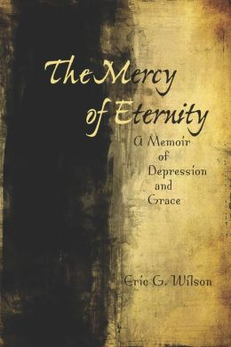 The Mercy of Eternity: A Memoir of Depression and Grace