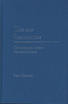 Time and Imagination: Chronotopes in Western Narrative Culture