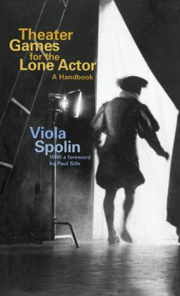 Theater Games for the Lone Actor: A Handbook