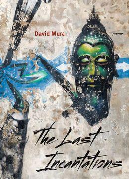 The Last Incantations: Poems