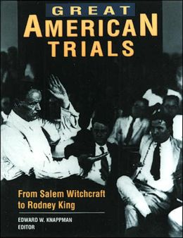 Great American Trials: From Salem Witchcraft to Rodney King