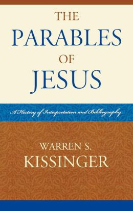 The Parables of Jesus: A History of Interpretation and Bibliography