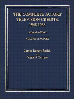 The Complete Actors' Television Credits, 1948- 1988: Actors
