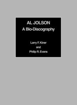 Al Jolson: A Bio-Discography