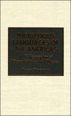 Indigenous Languages of the Americas: A Bibliography of Dissertations and Theses