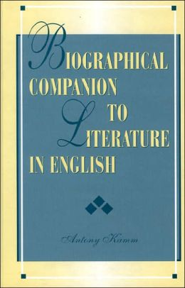 Biographical Companion to Literature in English