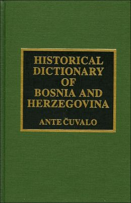 Historical Dictionary of Bosnia and Herzegovina
