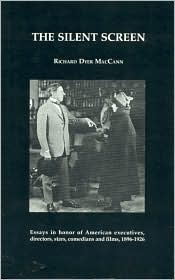 The Silent Screen: Essays in Honor of American Executives, Directors, Stars, Comedians and Films, 1896-1926