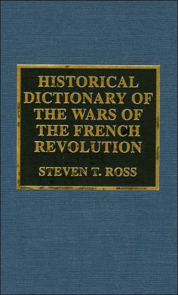 Historical Dictionary of the Wars of the French Revolution