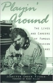 Playin' around; The Lives and Careers of Famous Session Musicians