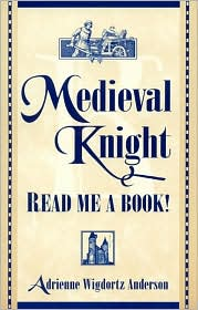 Medieval Knight--Read Me a Book!
