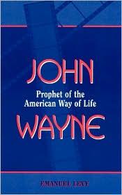 John Wayne: Prophet of the American Way of Life