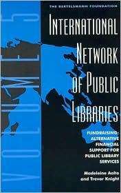 International Network of Public Libraries: Fundraising - Alternative Financial Support for Public Library Services