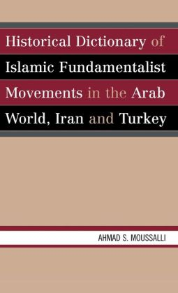 Historical Dictionary Of Islamic Fundamentalist Movements In The Arab World